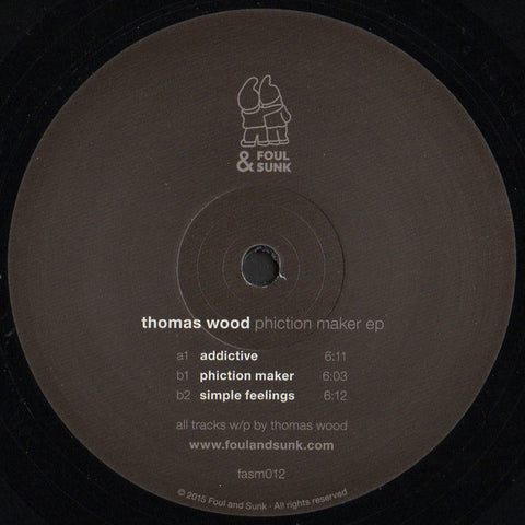 "Thomas Wood ‎– Phiction Maker EP : Foul & Sunk ‎– FASM012 : Vinyl, 12"", Stereo"
