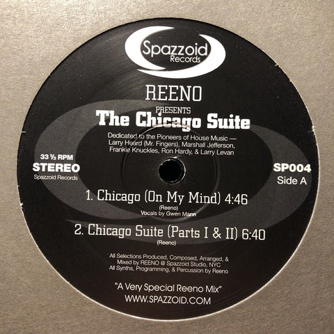 "Reeno ‎– The Chicago Suite : Spazzoid Records ‎– SP004 : Vinyl, 12"", 33 ⅓ RPM, Limited Edition"