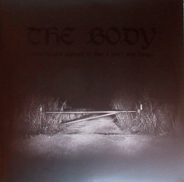 The Body (3) ‎– I Have Fought Against It, But I Can't Any Longer. : Thrill Jockey Records ‎– THRILL 460 : 2 × Vinyl, LP, Album