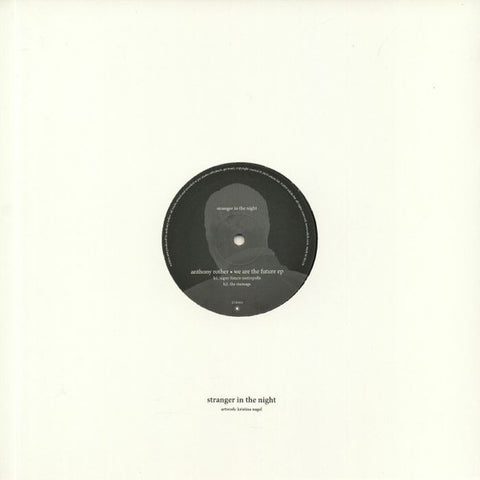 "Anthony Rother ‎– We Are The Future EP : Stranger In The Night ‎– STR003 : Vinyl, 12"", EP"