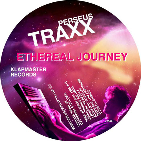 "Perseus Traxx ‎– Ethereal Journey : Klapmaster Records ‎– K006 : Vinyl, 12"", 33 ⅓ RPM, Mini-Album, Limited Edition"