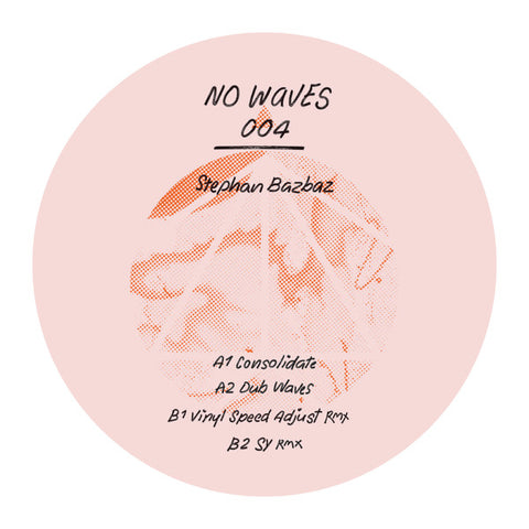 "Stephan Bazbaz ‎– No Waves 004 : No Waves ‎– NW004 : Vinyl, 12"", EP, Stereo"