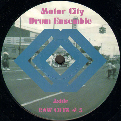 "Motor City Drum Ensemble ‎– Raw Cuts # 5 / Raw Cuts # 6 : MCDE ‎– MCDE 1205 : Vinyl, 12"", 45 RPM"