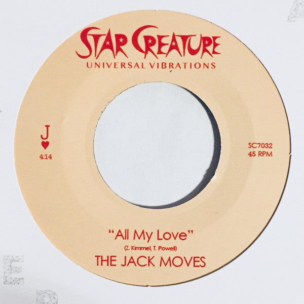 "The Jack Moves ‎– All My Love B/W Seasons Change : Star Creature ‎– SC7032 : Vinyl, 7"", 45 RPM, Limited Edition"