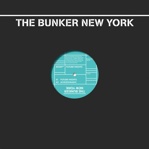 "Atom™ ‎– Future Nights : The Bunker New York ‎– BK-024 : Vinyl, 12"", 33 ⅓ RPM, EP"
