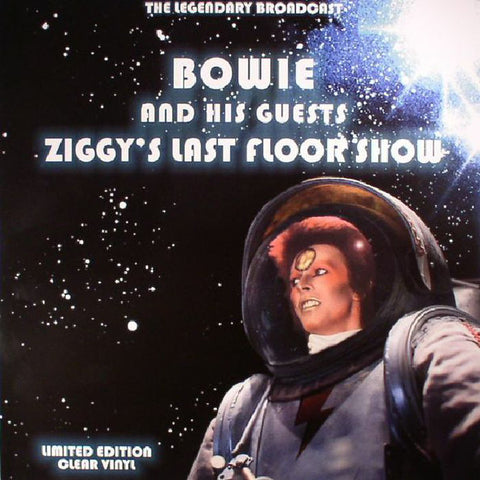 Bowie* And His Guests ‎– Ziggy's Last Floor Show (The Legendary Broadcast) : Coda Publishing ‎– CPLVNY254, American Icons Ltd. ‎– CPLVNY254, Stormbird ‎– CPLVNY254 : Vinyl, LP, Limited Edition, Unofficial Release, Clear