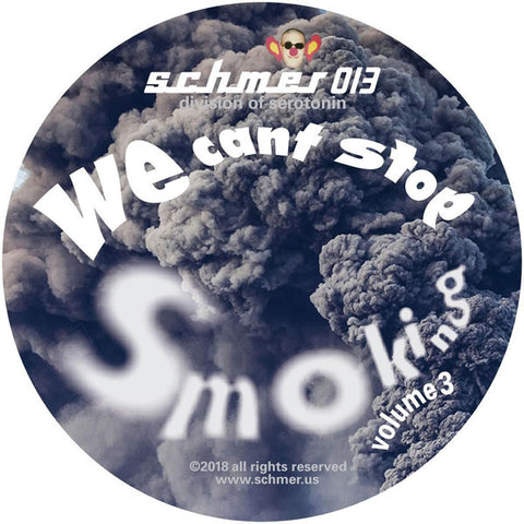 "Various ‎– We Can't Stop Smoking Volume 3 : Schmer ‎– schmer013 : Vinyl, 12"", 33 ⅓ RPM, Coke Bottle Clear"