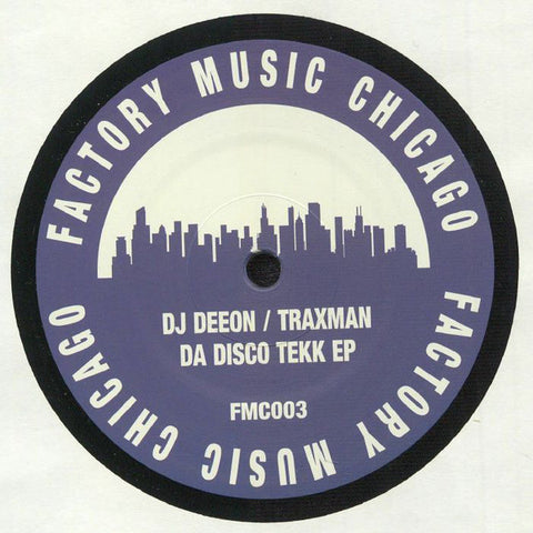 DJ Deeon, Traxman ‎– Da Disco Tekk : Factory Music Chicago ‎– FMC003 : Vinyl, 12""