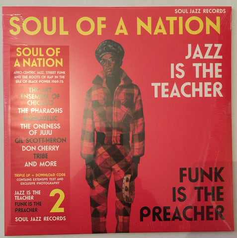 Various ‎– Soul Of A Nation 2 - Jazz Is The Teacher, Funk Is The Preacher : Soul Jazz Records ‎– SJR LP423 : 3 × Vinyl, LP, Compilation