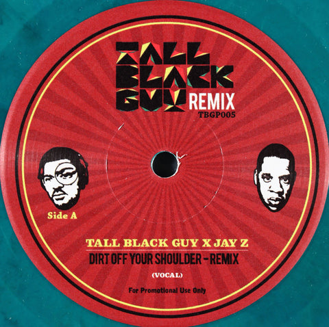 "Tall Black Guy X Jay Z* ‎– Dirt Off Your Shoulder (Remix) : Tall Black Guy Remix ‎– TBGP005 : Vinyl, 7"", Promo, Green Marble"