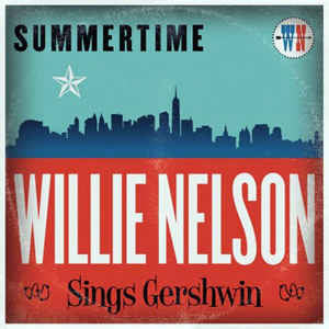Willie Nelson ‎– Summertime: Willie Nelson Sings Gershwin : Music On Vinyl ‎– MOVLP1631, Legacy ‎– MOVLP1631 : Vinyl, LP, Album