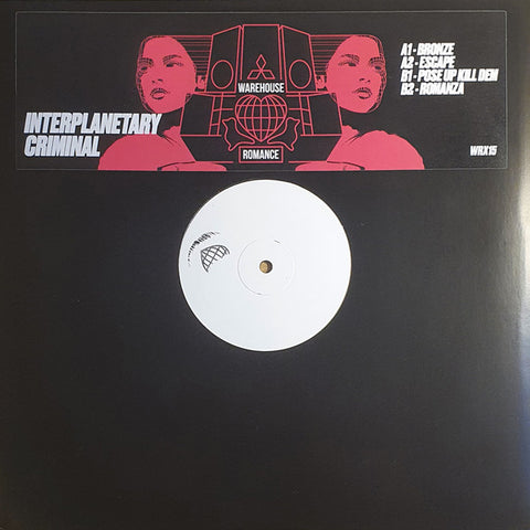 "Interplanetary Criminal ‎– Warehouse Romance : Warehouse Rave ‎– WRX15 : Vinyl, 12"", 33 ⅓ RPM, EP, White Label, Stereo"