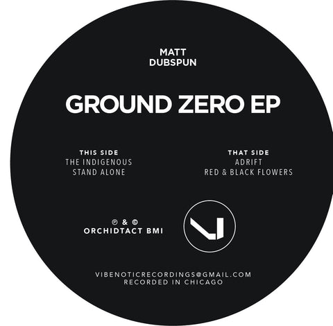 "Matt Dubspun ‎– Ground Zero EP : Vibenotic Recordings ‎– VBNTC008 : Vinyl, 12"", 33 ⅓ RPM, EP"