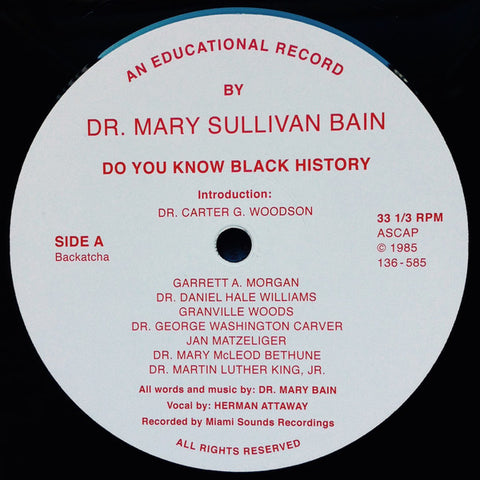 "Dr. Mary Sullivan Bain ‎– Do You Know Black History : Backatcha Records ‎– BK006 : Vinyl, 12"", 33 ⅓ RPM, Reissue, Remastered"