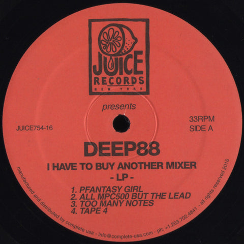 Deep88 ‎– I Have To Buy Another Mixer : Juice Records New York ‎– JUICE754-16 : Vinyl, LP