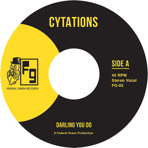 "Cytations ‎– Darling You Do / Suddenly : Federal Green Records ‎– FG-005 : Vinyl, 7"", 45 RPM, Limited Edition, Reissue"