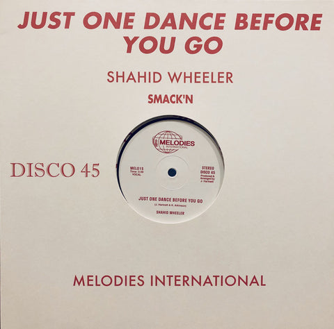 "Shahid Wheeler ‎– Just One Dance Before You Go : Melodies International ‎– MEL015 : Vinyl, 12"", Reissue"