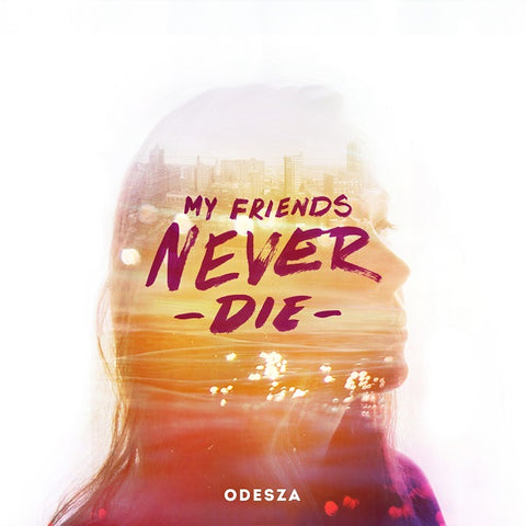 "ODESZA ‎– My Friends Never Die : Foreign Family Collective ‎– OD-002 : Vinyl, 12"", 45 RPM, EP, Reissue"