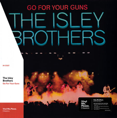 The Isley Brothers ‎– Go For Your Guns : T-Neck ‎– 34432, T-Neck ‎– PZ 34432, Sony Music ‎– 19075944761 Series: Vinyl Me, Please. Classics – C027 : Vinyl, LP, Album, Club Edition, Reissue, 180g, Gatefold