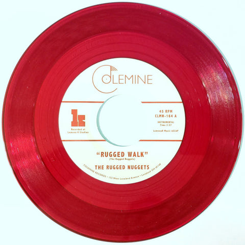 "The Rugged Nuggets ‎– The Rugged Walk : Colemine Records ‎– CLMN-164 : Vinyl, 7"", 45 RPM, Limited Edition, Red Translucent"