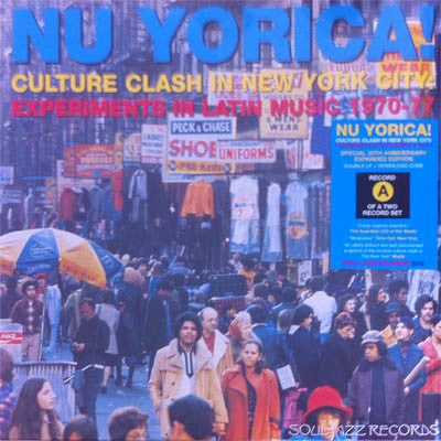 "Various - Nu Yorica! Culture Clash In New York City: Experiments In Latin Music 1970-77 Vol.1 - Soul Jazz Records - SJR LP 309-A - 2x12"", Comp, RE, RM"