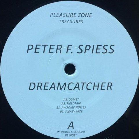 "Peter F. Spiess ‎– Dreamcatcher : Pleasure Zone Treasures ‎– PLZ001T : Vinyl, 12"", 33 ⅓ RPM"