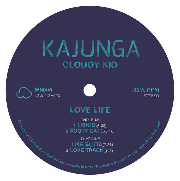 "Cloudy Kid ‎– Love Life : Kajunga Records ‎– KAJUNGA002 : Vinyl, 12"", 33 ⅓ RPM, EP, Stereo"