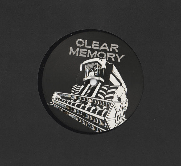 "Various ‎– Clear Memory 004 : Clear Memory ‎– CLEAR004 : Vinyl, 12"", 33 ⅓ RPM"