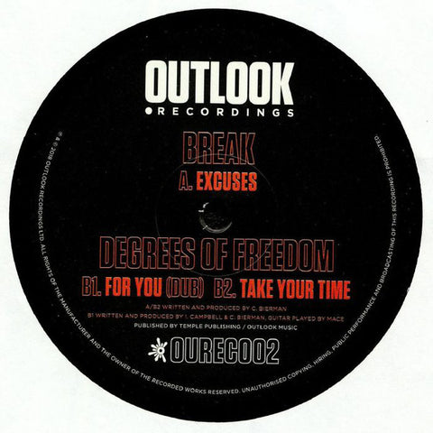 "Break / Degrees Of Freedom (3) ‎– Excuses / For You / Take Your Time : Outlook Recordings ‎– OUREC 002 : Vinyl, 12"", 45 RPM"