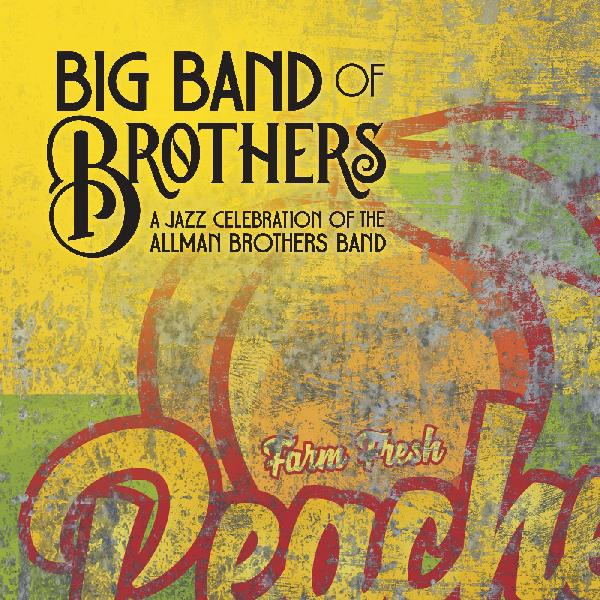 Big Band of Brothers - A Jazz Celebration of the Allman Brothers Band - New West NW5344 - Color Vinyl LP