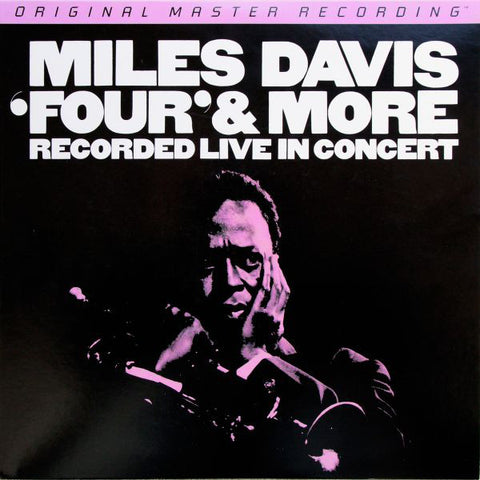 Miles Davis ‎– 'Four' & More - Recorded Live In Concert : Mobile Fidelity Sound Lab ‎– MFSL 1-376 Series: Original Master Recording – , GAIN 2™ Ultra Analog LP 180g Series – : Vinyl, LP, Album, Limited Edition, Reissue, Remastered, 180 gram Country:
