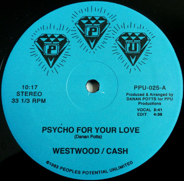 "Westwood (7) / Cash* ‎– Psycho For Your Love : Peoples Potential Unlimited ‎– PPU-025 : Vinyl, 12"", Reissue, 33 ⅓ RPM"