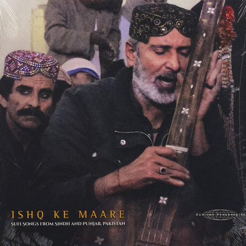 Various ‎– Ishq Ke Maare: Sufi Songs from Sindh and Punjab, Pakistan : Sublime Frequencies ‎– SF108 : Vinyl, LP, Compilation