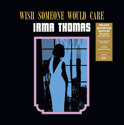 Irma Thomas ‎– Wish Someone Would Care : DOL ‎– DOL997HG : Vinyl, LP, Album, Reissue, Mono, 180g Gatefold