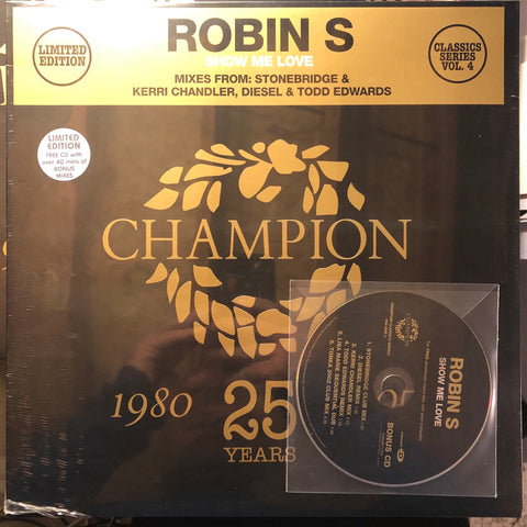 "Robin S* ‎– Show Me Love : Champion ‎– CHAMPC1204 Series: Champion Classics – Vol. 4 : Vinyl, 12"", 33 ⅓ RPM, Limited Edition  CD, Enhanced"