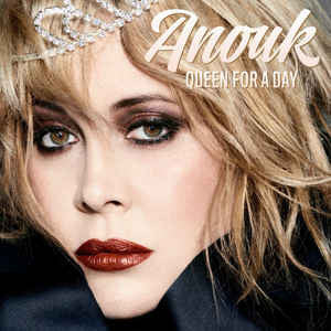 Anouk ‎– Queen For A Day : Universal Music ‎– 477 826-9, Music On Vinyl ‎– MOVLP1677 : Vinyl, LP, Album