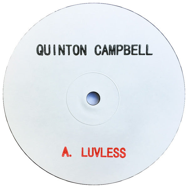 "Quinton Campbell ‎– Luvless : Not On Label ‎– QC001 : Vinyl, 12"", 45 RPM, White Label"