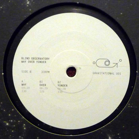 Blind Observatory ‎– Way Over Yonder : Gravitational ‎– GRAL001 : Vinyl, 12""