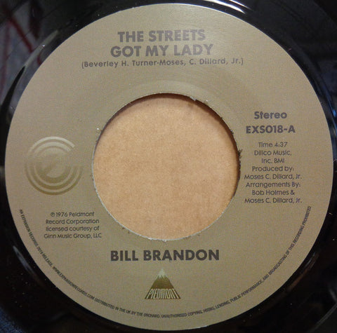"Bill Brandon ‎– The Streets Got My Lady : Expansion Records ‎– EXS018, Piedmont ‎– EXS018 : Vinyl, 7"", 45 RPM, Single, Stereo"