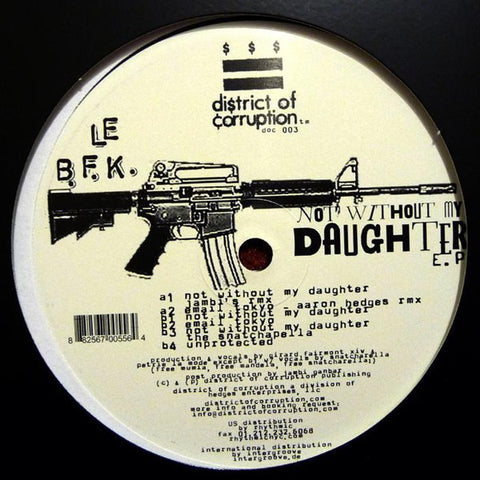 "Le B.F.K. ‎– Not Without My Daughter EP : District Of Corruption ‎– DOC 003 : Vinyl, 12"", EP"