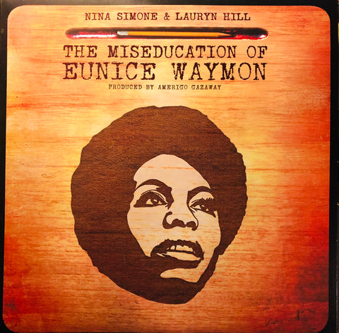 Amerigo Gazaway ‎– Nina Simone & Lauryn Hill - The Miseducation Of Eunice Waymon : Not On Label (Amerigo Gazaway Self-released) ‎– none : 2 × Vinyl, LP