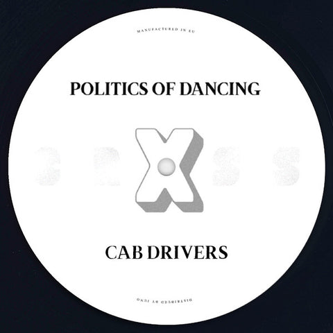 Politics Of Dancing, Cab Drivers, Sebo K ‎– Politics Of Dancing X Cab Drivers & Sebo K : P.O.D CROSS ‎– PODCROSS 003 : Vinyl, 12""