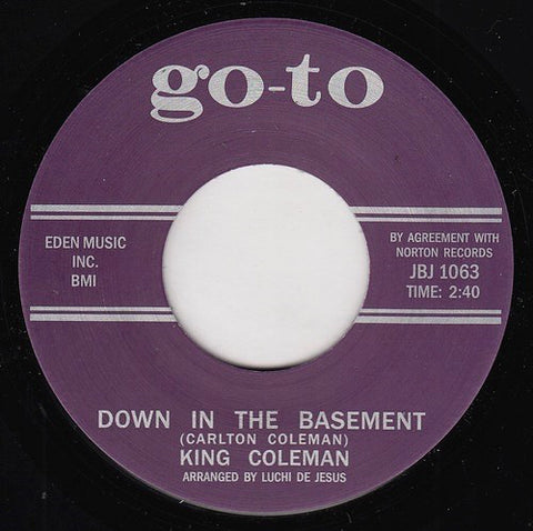 "King Coleman ‎– Down In The Basement / Crazy Feeling : Go-To ‎– JBJ 1063 Series: Jukebox Jam Series – : Vinyl, 7"", 45 RPM, Single, Mispress, Reissue"