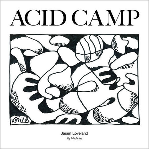 "Jasen Loveland ‎– My Medicine : Acid Camp Records ‎– ACRIV : Vinyl, 12"", 33 ⅓ RPM"