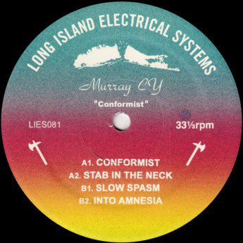 "Murray CY ‎– Conformist : L.I.E.S. (Long Island Electrical Systems) ‎– LIES081 : Vinyl, 12"", 33 ⅓ RPM"