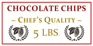 5 lbs. Chef's Quality Chocolate Chips