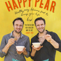 The Happy Pear : Healthy, Easy, Delicious Food to Change Your Life