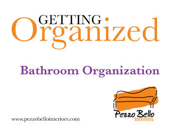 Bathroom Organization - Pezzo Bello Interiors