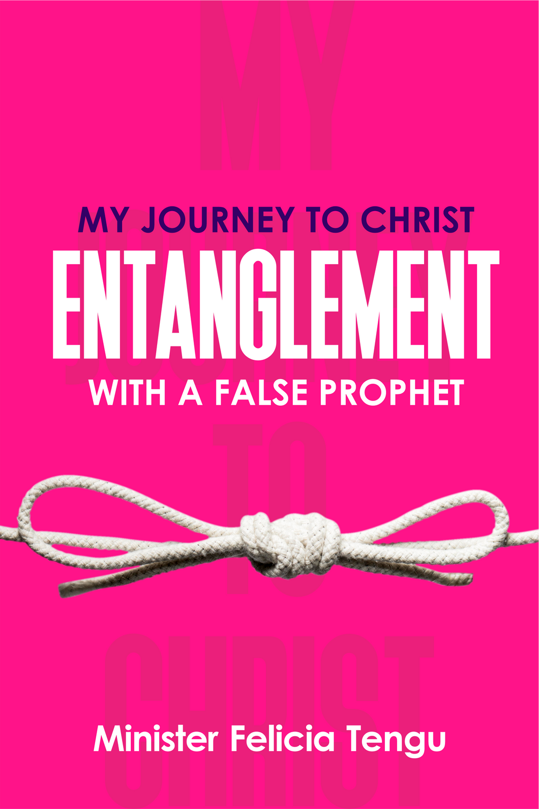 My Journey to Christ: Entanglement with a False Prophet