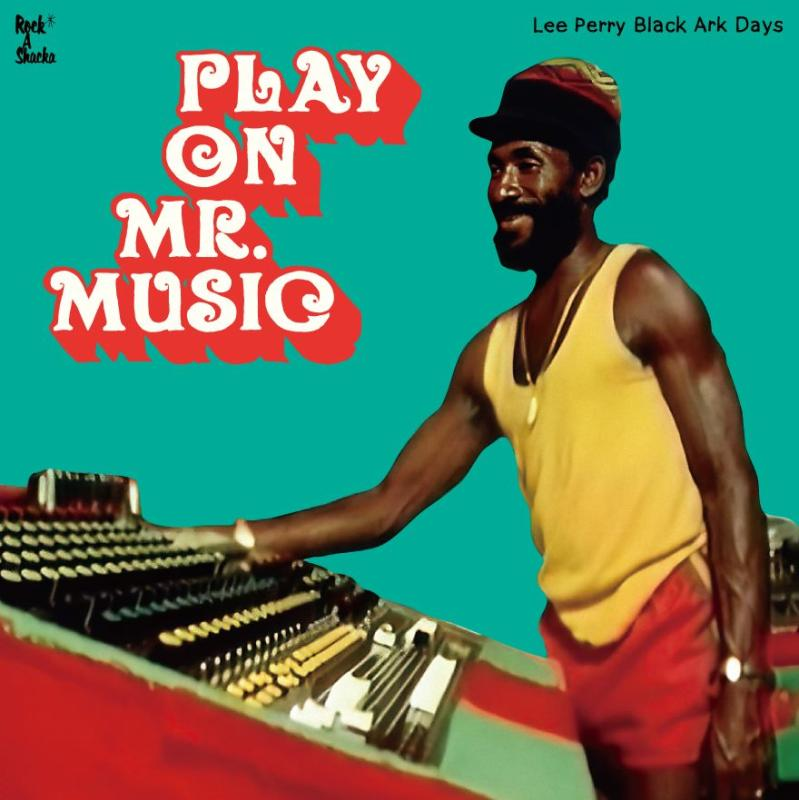 Play On Mr. Music: Lee Perry Black Ark Days